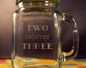 "Custom Engraved ""Two Becomes Three"" 16oz Small Glass Mason Jar Mug with Metal Screw Lid - Engraving Included"