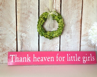 Thank Heaven for Little Girls Sign