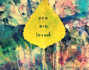 "Photography Print - Bright & Happy 8""x12"" Fine Art Whimsy Matte Print - Yellow Leaf Autumn Colorful Grunge Nature Word Art - ""You Are Loved"""