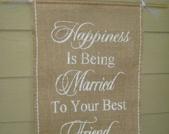 Burlap Wedding, Burlap Banner, Rustic Wedding, Happiness Is Being Married To Your Best Friend, Rustic Banner, Here Comes The Bride Banner