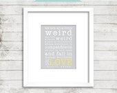 "Dr. Seuss ""Weird"" - Love - Wedding - Anniversary Gift - Printable Home Decor Artwork - High Resolution JPG - PIY"