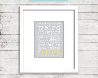 "Dr. Seuss ""Weird"" - Love - Wedding - Anniversary Gift - Printable Home Decor Artwork - High Resolution JPG - PIY"