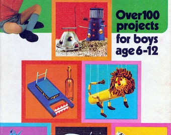 What Can I Do Today? Over 100 Projects for Boys Age 6 to 12 - a vintage craft and activity book