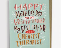Cheapest Therapist Mother's Day Card, Funny Mother's Day Card 198-C: https://www.etsy.com/market/therapist