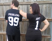 99 Problems Ain't 1 Couples T-Shirt T-Shirts Funny Costume Party Hip Hop Humor Tee Shirt Set Tshirt Adult Sizes S-3Xl Great Gift Idea