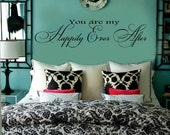 You are my Happily Ever After Vinyl Wall Lettering Quotes Sayings Decal Bedroom Couples Gift