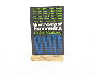 Great Myths of Economics By Don Paarlberg