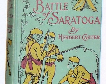 The BOY SCOUTS at the Battle of Saratoga 1st ed 1909