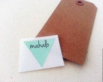 Mahalo Triangle Stickers Labels Seals. Package Seals. Envelope Seals. Triangle Invitation Seals. Gift Labels. Once Upon Supplies