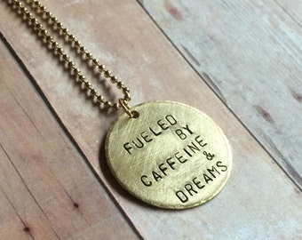 Fueled by Caffeine & Dreams Pendant in Brass on Ball Chain Necklace