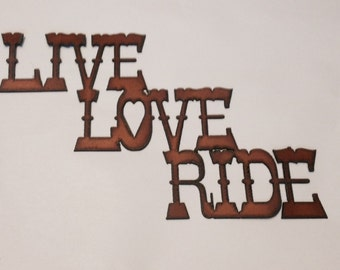 LIVE LOVE RIDE Sign made of Rusty Rustic Recycled Metal Sign
