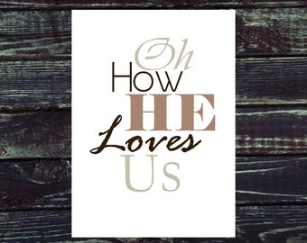 Oh How He Loves Us. Print and Pop into Frame DIY Instant Download. Home Decoration.