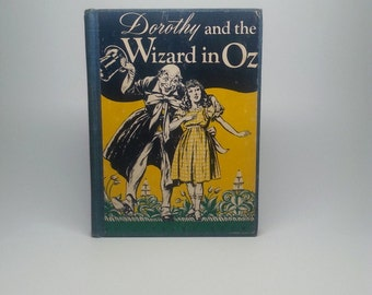 Dorothy and the Wizard in Oz by L. Frank Baum Copyright 1908 Published by The Reilly & Lee Company Hardcover Book