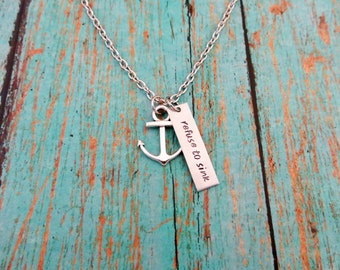Refuse To Sink - Hand Stamped Necklace With Anchor Charm