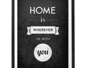 Home is Wherever Im With You Valentines day gift for him Typography poster Love print Quote poster Typographic print Valentines decor B&W UK