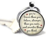 You're Braver than you Believe, Stronger, Smarter, Inspirational Quote Keychain