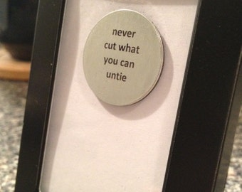 Quote | Magnet | Frame - Never Cut What You Can Untie
