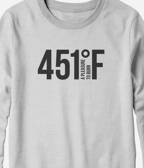Sweatshirt - Fahrenheit 451 - Ray Bradbury - literary sweatshirt - unisex You Choose Color