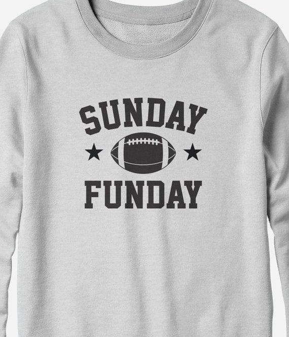 Sweatshirt - Sunday Funday - Football Fan sweatshirt - You Choose Color