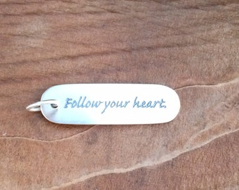 Follow Your Heart Charm, Follow Your Heart Pendant, Follow Your Heart Quote Charm,  Sterling Silver Charm, Quote Charm, PS01178