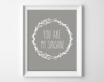50% OFF.You are my sunshine Art Print, nursery Wall Decor, Printable Typography Poster, My sunshine, gray nursery art Instant Download, 8x10