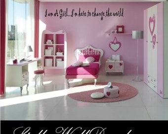 I am a girl…I'm here to change the world - Vinyl Wall Decal - Wall Quotes - Vinyl Sticker - Girlsbedroom14ET