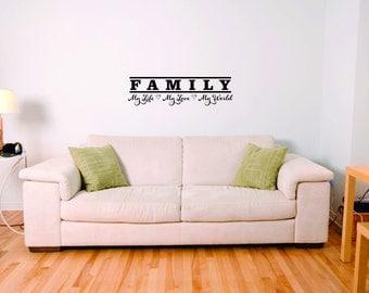 Family, My Life, My Love, My World Vinyl Wall Art
