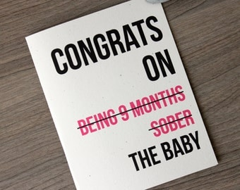 Funny New Baby Card, Funny Congrats Card, Funny Congratulations Card, Newborn Card, New Baby Card, Congrats on being 9 months sober