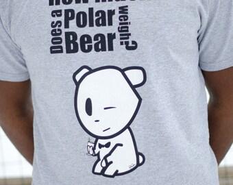 "Polar Bear Pick up Line tshirt ""How much does a Polar Bear Weigh"" Mens"