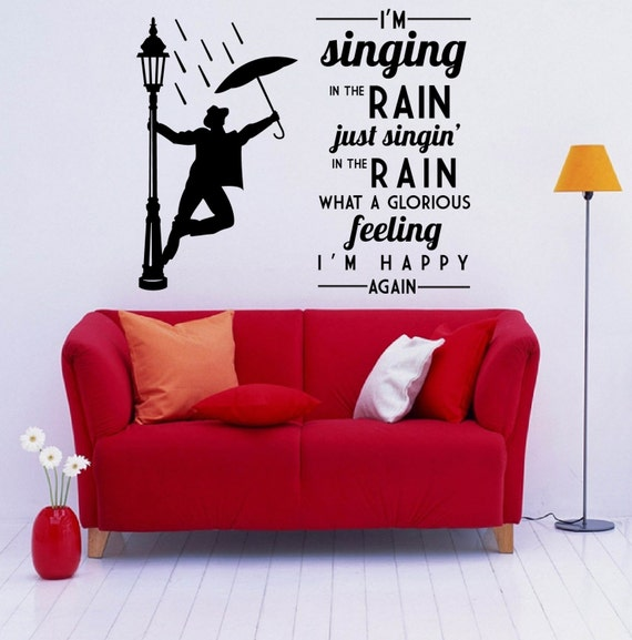 wall vinyl decal i 39 m singing in the rain part. Black Bedroom Furniture Sets. Home Design Ideas