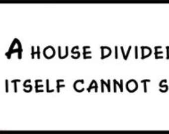 an analysis of house divided by abraham lincoln House divided speech  the abraham lincoln encyclopedia  i do not expect the union to be dissolved - i do not expect the house to fall - but i do expect it will .