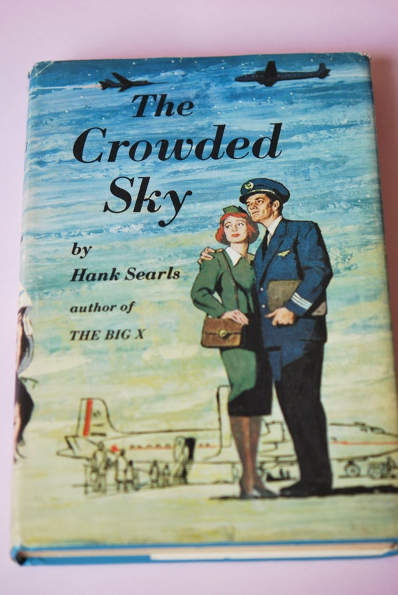 The Crowded Sky By Hank Searls 1960 Book Club Edition