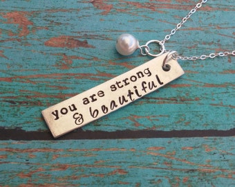 You are Strong and Beautiful / Inspirational Necklace / Graduation Gift