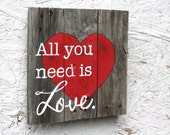Pallet wood art.  All You Need is Love. The Beatles. Heart.  Wedding.  Anniversary.  Home Decor. MADE to ORDER. Gift idea.  Reclaimed wood.