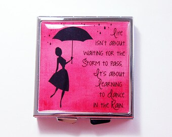 Pill case, Pill box, Pill Case for purse, 4 Sections, Square Pill box, Pink, Inspirational saying, dance in the rain, storm to pass (4285)