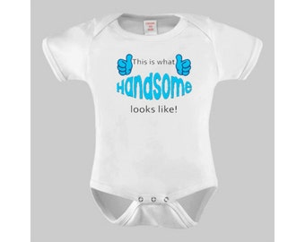 This is what Handsome Looks Like Baby Boy Bodysuit or Toddler Tshirt