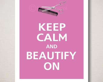 Keep Calm and BEAUTIFY ON Typography Art Print 8x10 (Featured color: Sugar Plum--choose your own colors)