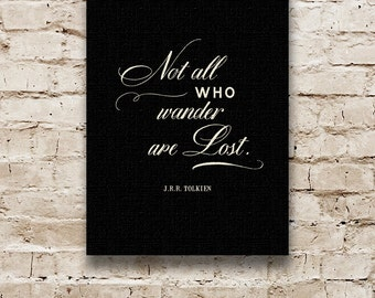 INSPIRATIONAL Quote: Not All Who Wander Are Lost, Inspirational Wall Art, JRR Tolkien Wall Sign, Word Art Canvas, Going Away Gift for Him.