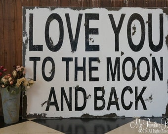 Vintage LOVE YOU to the MOON and Back Sign, Shabby Chic Sign, Rustic Sign, Huge Sign, Playroom Sign, Nursery Decor, 3 x 4 Foot