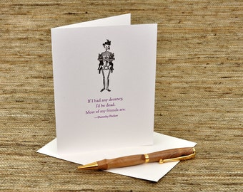 If I had any decency, I'd be dead - Dorothy Parker quote - letterpress card