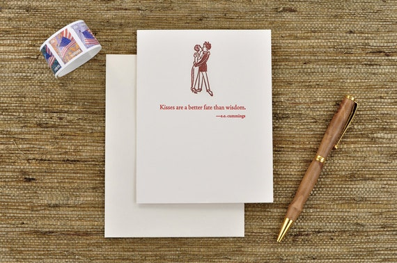 Kisses are a better fate than wisdom - e.e. cummings quote - letterpress card