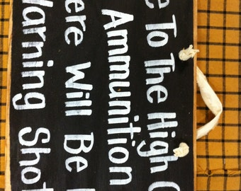 High cost Ammunition warning shot sign wood Gun lover gift