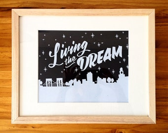 "Living the Dream screen print 8""x10"""