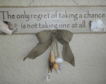 Wood Wall sign, beach decor, tiki bar wall hanging, wooden sign, signe, signo, The only regret of taking a chance is not taking one at all.