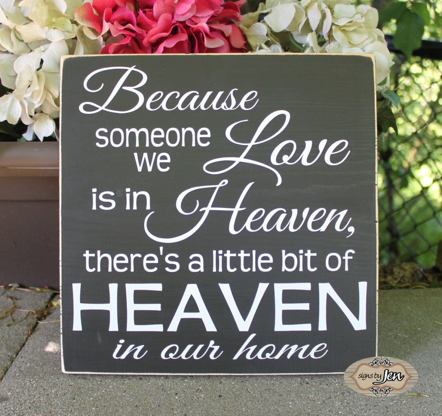 Because Someone We Love Is In Heaven There S A By Signsbyjen