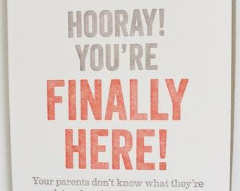 Hooray You're Finally Here! Letterpress greeting card