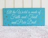 All the World  Faith Trust Pixie Dust Wood Sign Shabby Wall Decor
