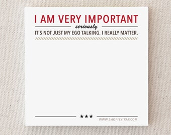 "Funny Sticky Notes Notepad. Man, Woman. Office Supplies. Gift Under 10. Stocking Stuffer. White Elephant. ""I Am Very Important"" (NSN-X007)"