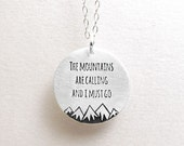 Mountain necklace, The mountains are calling and I must go, silver quote jewelry, wilderness nature hiking camping backpacking eco friendly