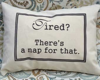 Personalized pillow sleep  Tired : Theres a nap for that pillow